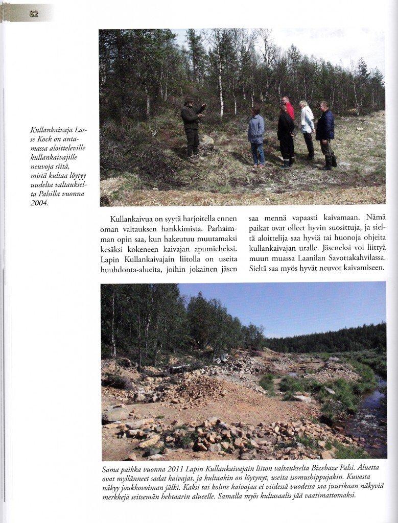 Tässä kuva uuden Kullankaiavjan oppaan sivusta; yläkuvassa Lasse Kock opastaa uusia valtauksen omistajia kultahippujen perään v. 2004, alakuvassa sama paikka 2011, jolloin liiton jäsenistö on muutaman vuoden ehtinyt möyriä puron rannoilla.